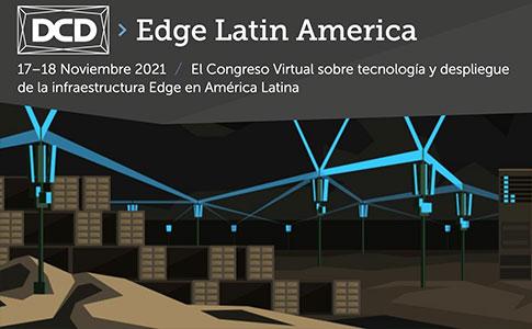 DCD>Edge Latin America