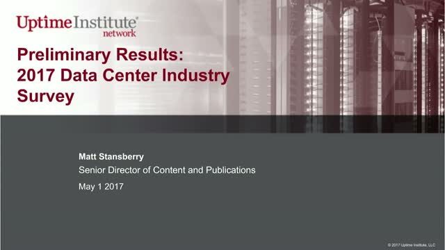 Webinar: Uptime Institute's 2017 Data Center Industry Survey Results