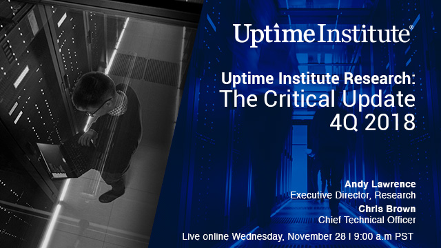 Webinar: Uptime Institute Research: The Critical Update - 4Q 2018
