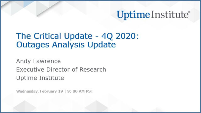 Webinar: The Critical Update - 1Q 2020: Outages Analysis Update