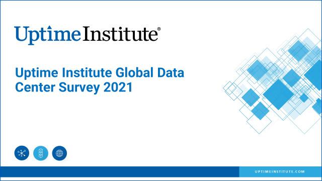 Webinar: Uptime Institute Global Data Center Survey 2021 (Multiple Languages)