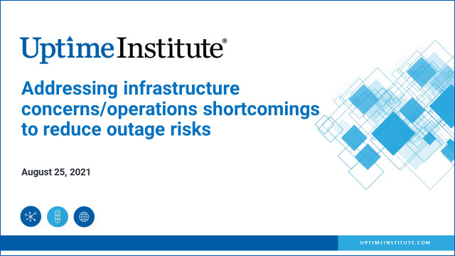 Webinar: Addressing infrastructure concerns/operations shortcomings to reduce outage risk